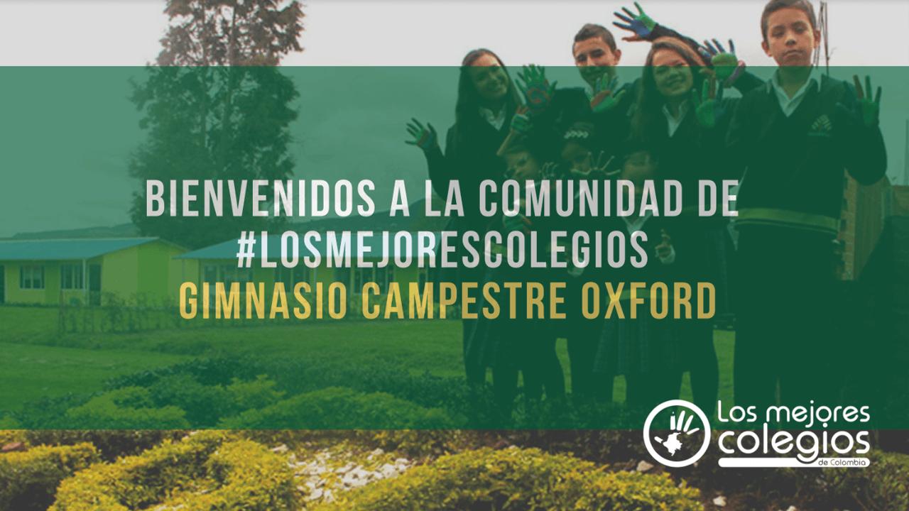 Bienvenidos a la comunidad de #LosMejoresColegios Gimnasio Campestre Oxford