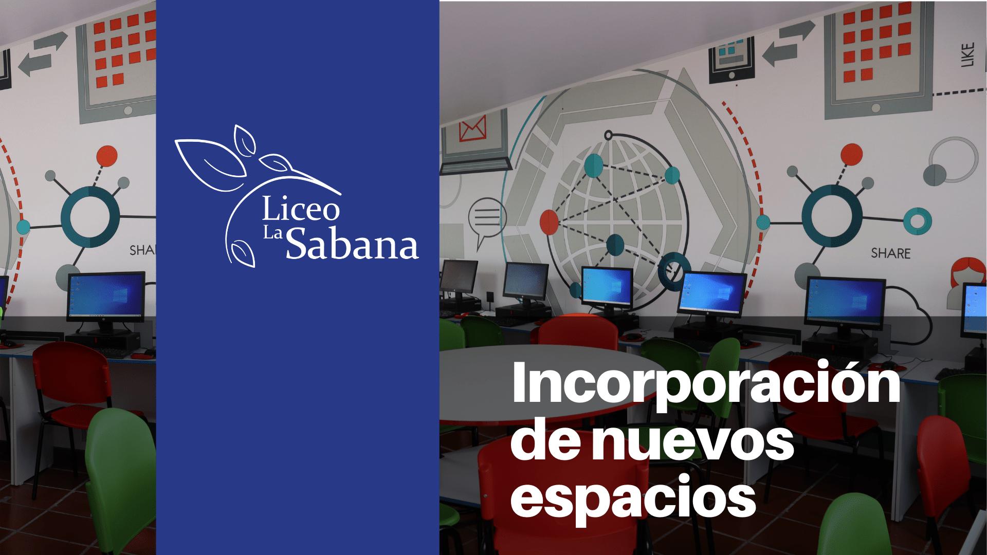 el Liceo La Sabana de Bogotá incorpora nuevos espacios de tecnologia